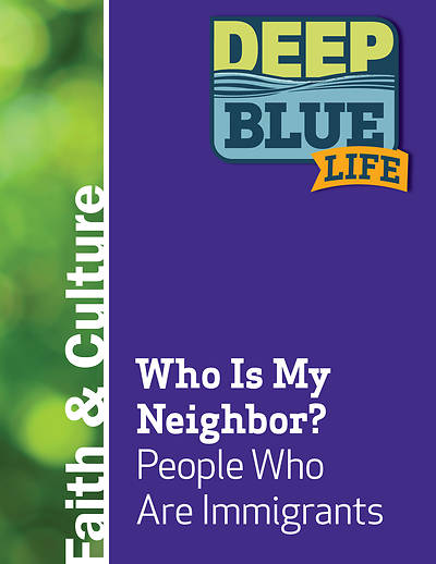 Picture of Deep Blue Life: Who Is My Neighbor? People Who Are Immigrants Word Download