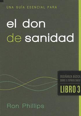Picture of Una Guia Esencial Para El Don de Sanidad