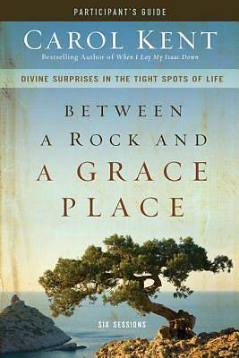 Between a Rock and a Grace Place Participants Guide