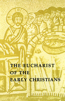 Picture of The Eucharist of the Early Christians