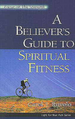 A Believers Guide to Spiritual Fitness