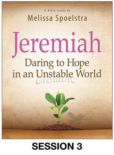 Jeremiah - Womens Bible Study Streaming Video Session 3
