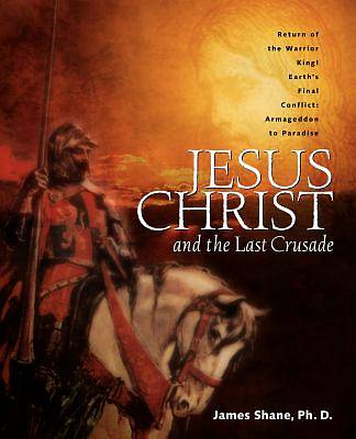 Jesus Christ and the Last Crusade