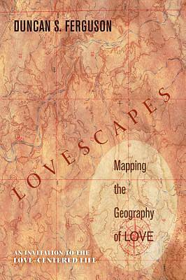 Picture of Lovescapes, Mapping the Geography of Love