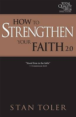 Picture of How to Strengthen Your Faith (Tql 2.0 Bible Study Series)