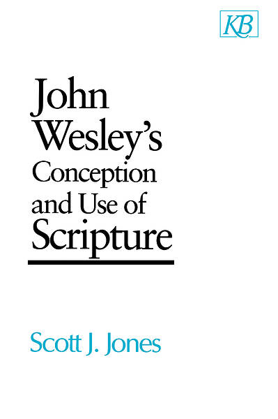 John Wesleys Conception and Use of Scripture - eBook [ePub]