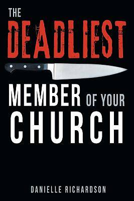 Picture of The Deadliest Member of Your Church