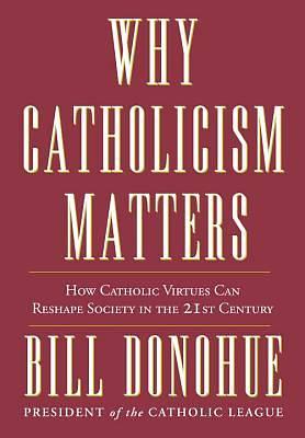 Why Catholicism Matters