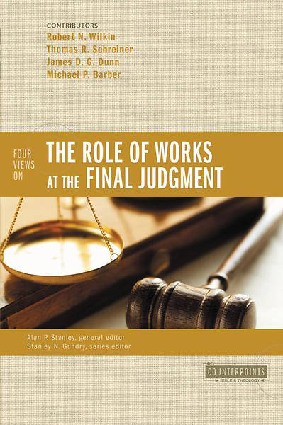Picture of Four Views on the Role of Works at the Final Judgment