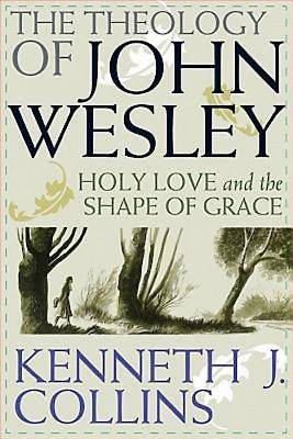 The Theology of John Wesley