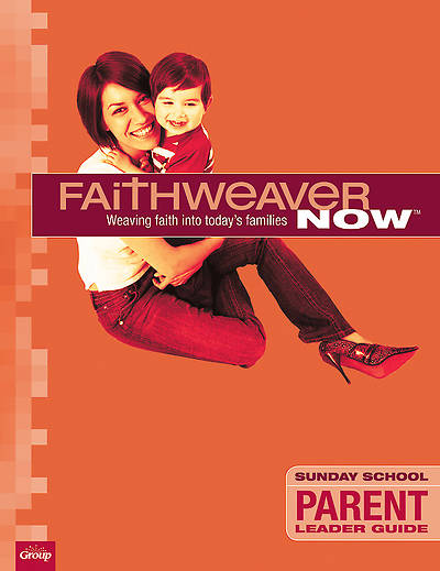 Picture of FaithWeaver Now Parent Leader Guide Fall 2015