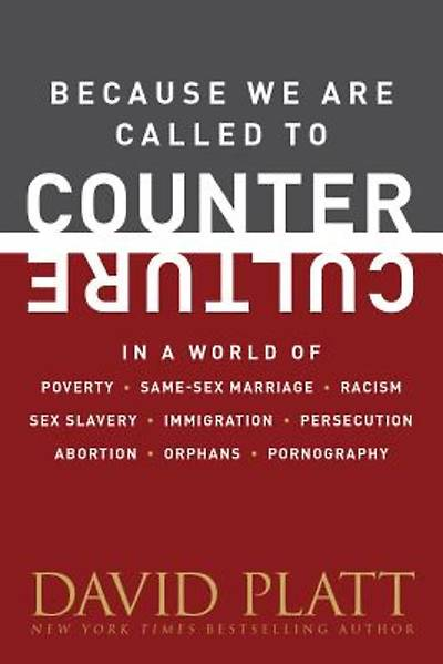 Because We're Called to Counter Culture