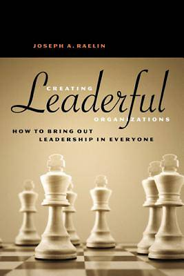 Creating Leaderful Organizations