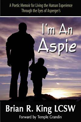 Im An Aspie; A Poetic Memoir for Living the Human Experience Through the Eyes of Aspergers [Adobe Ebook]