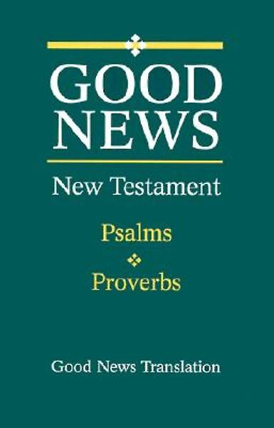 New Testament Psalms Proverbs Good News Version