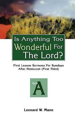 Is Anything Too Wonderful for the Lord?