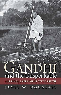 Picture of Gandhi and the Unspeakable