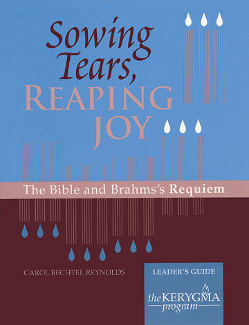 Picture of Kerygma - Sowing Tears, Reaping Joy Leader's Guide