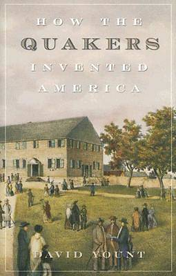 How the Quakers Invented America