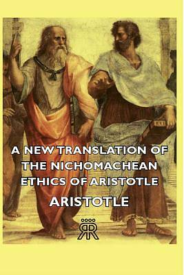 A New Translation Of The Nichomachean Ethics Of Aristotle [ePub Ebook]