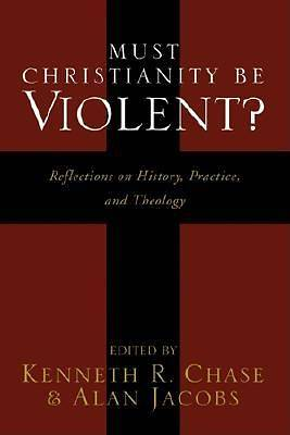 Must Christianity Be Violent?
