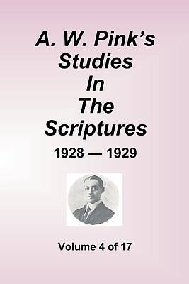 Picture of A.W. Pink's Studies in the Scriptures - 1928-29, Volume 4 of 17