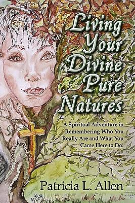Living Your Divine Pure Natures
