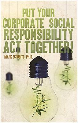 Put Your Corporate Social Responsibility ACT Together!