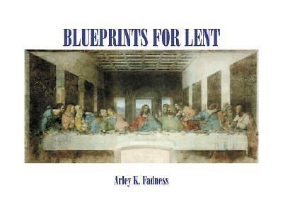 Blueprints for Lent