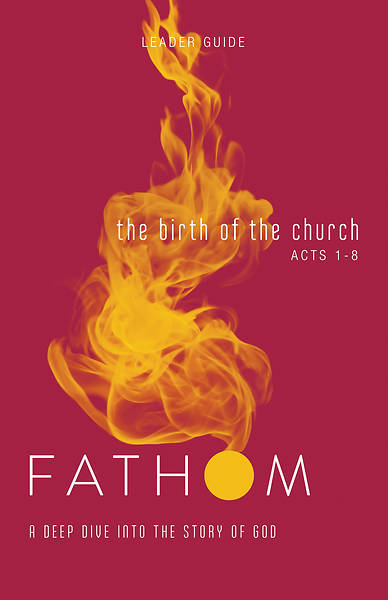 Picture of Fathom Bible Studies: The Birth of the Church Leader Guide PDF Download
