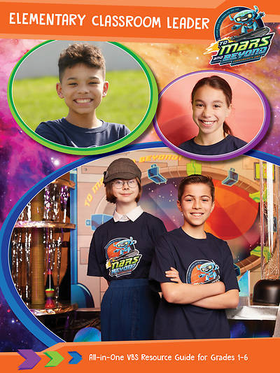 Vacation Bible School (VBS) 2019 To Mars and Beyond Elementary Classroom Leader