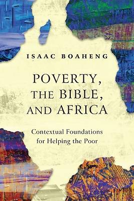 Picture of Poverty, the Bible, and Africa