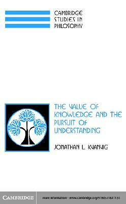 The Value of Knowledge and the Pursuit of Understanding [Adobe Ebook]