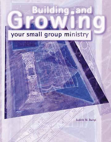 Building and Growing Your Small Group Ministry