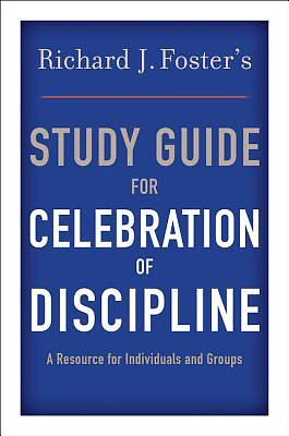 Celebration of Discipline Study Guide