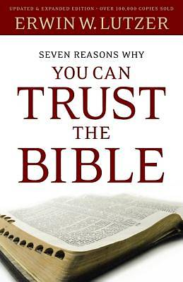 Seven Reasons Why You Can Trust the Bible