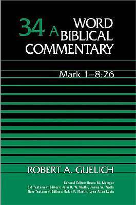 Word Biblical Commentary - Mark 1-8:26