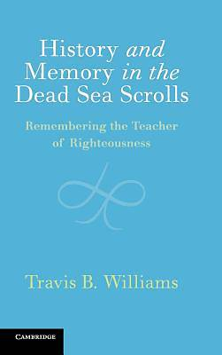 Picture of History and Memory in the Dead Sea Scrolls