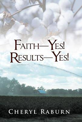 Picture of Faith-Yes! Results-Yes!
