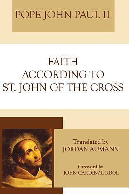 Picture of Faith According to St. John of the Cross