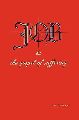 Job & the Gospel of Suffering