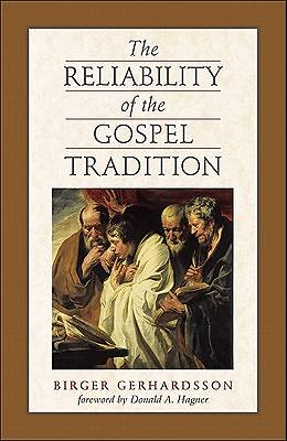 The Reliability of the Gospel Tradition