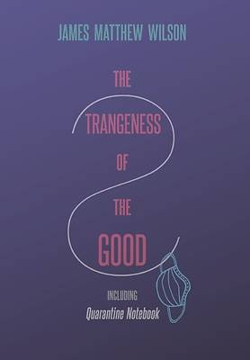 Picture of The Strangeness of the Good, Including Quarantine Notebook