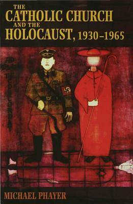 The Catholic Church and the Holocaust, 1930-1965 [Adobe Ebook]