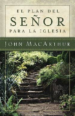 El Plan del Senor Para la Iglesia = The Masters Plan for the Church