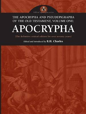 The Apocrypha and Pseudephigrapha of the Old Testament, Volume One