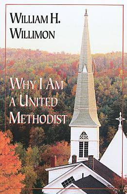 Why I am a United Methodist - eBook [ePub]