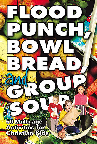 Flood Punch, Bowl Bread and Group Soup