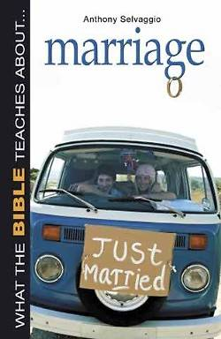 What the Bible Teaches About... Marriage