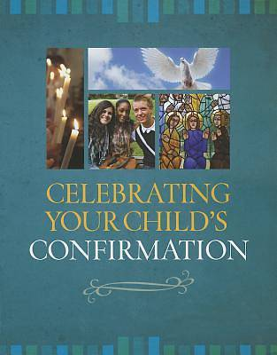 Celebrating Your Childs Confirmation